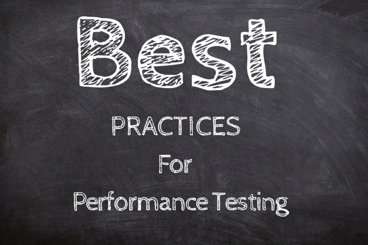 Best Practices for Performance Testing